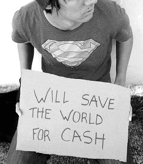"""Will save the world for cash"" on a cardboard sign"