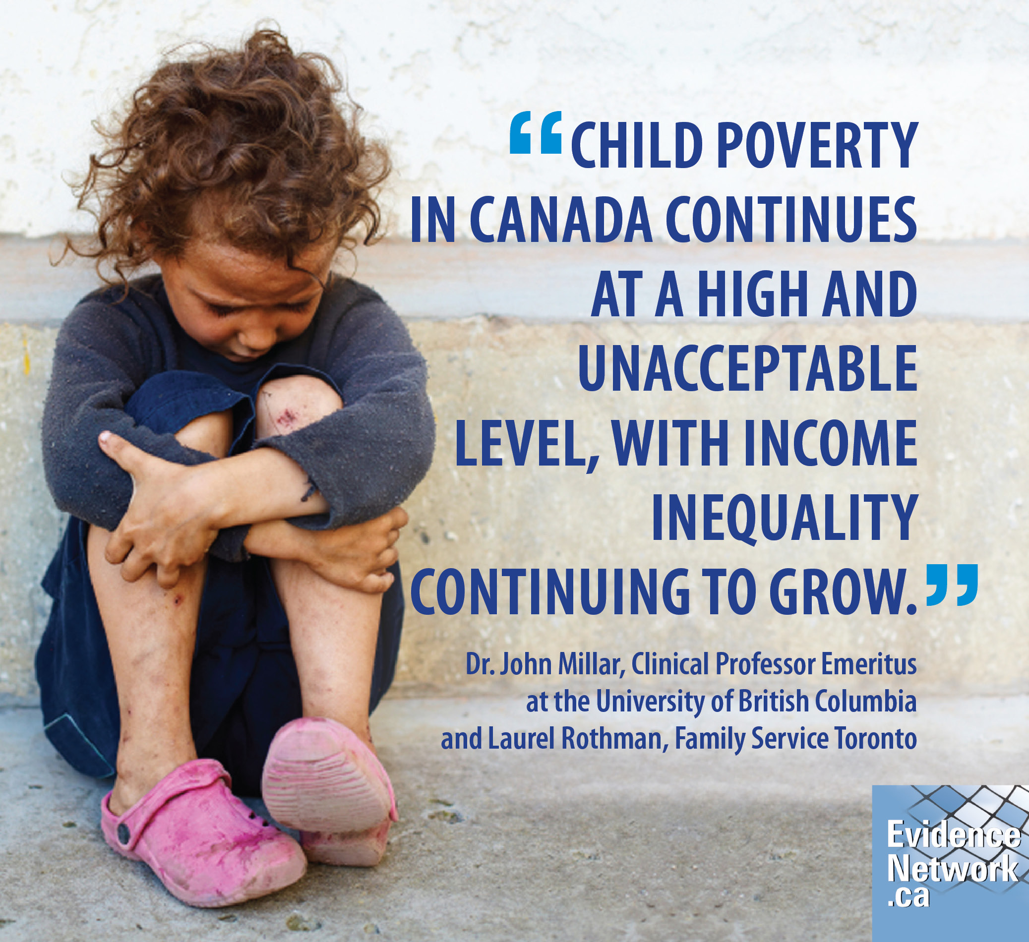 Child poverty in Canada continues at a high and unacceptable level, with income inequality continuing to grow.
