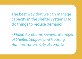 The best way that we can manage capacity in the shelter system is to do things to reduce demand.