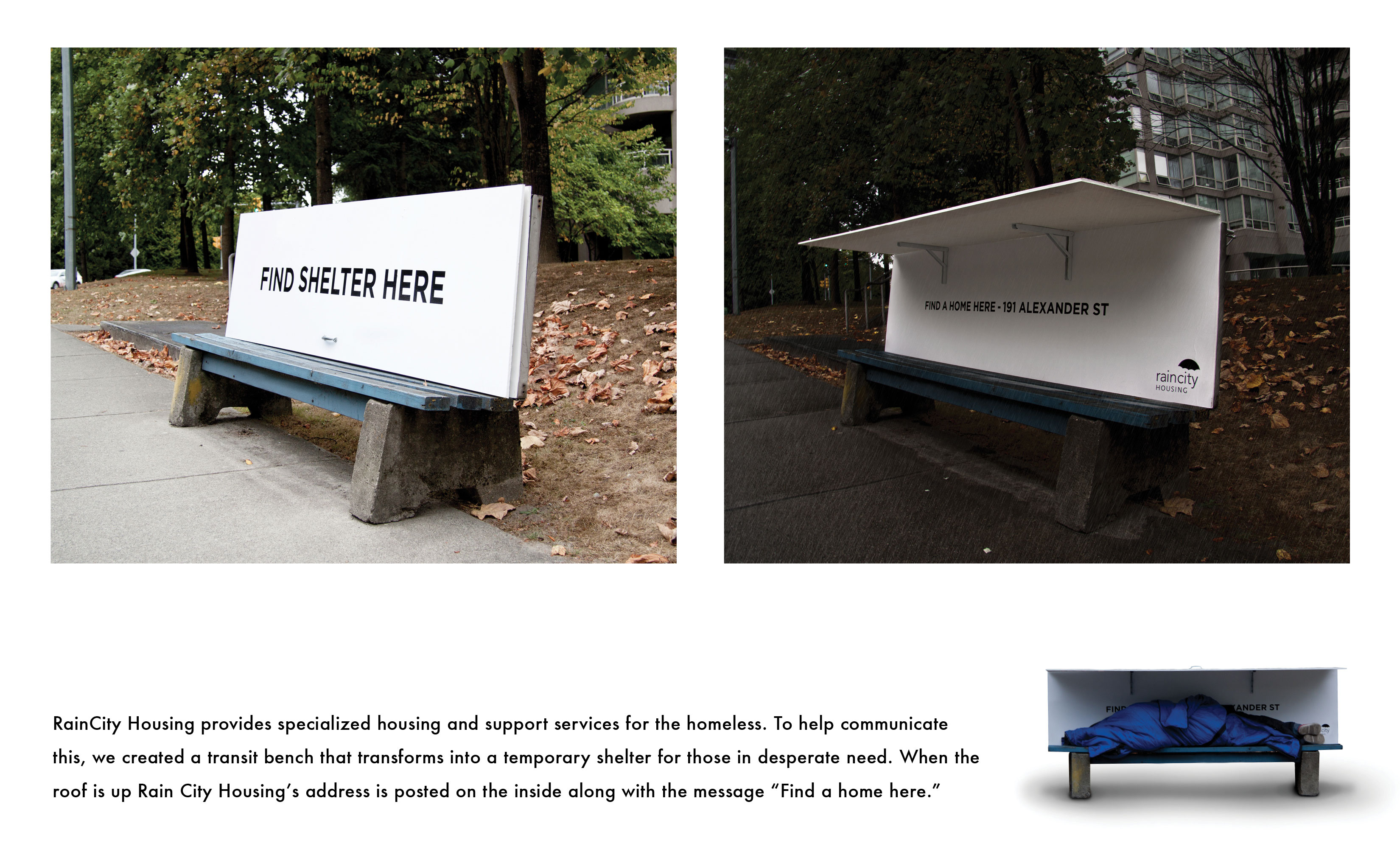 "Bench transforms into a temporary shelter. When the roof is up Rain City Housing's address is posted on the inside along with the message ""Find a home here"". Spring Advertising"