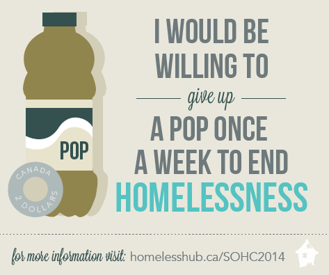 I would be willing to give up pop once a week to end homelessness.