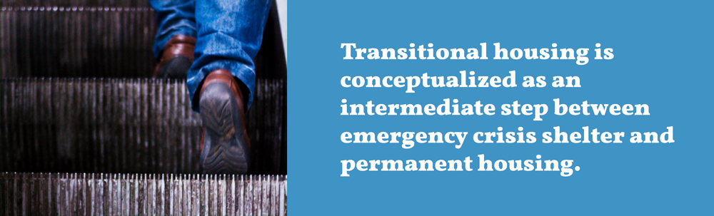 Transitional housing is conceptualized as an intermediate step between emergency crisis shelter and permanent housing.