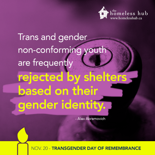 Trans and gender non-conforming youth are frequently rejected by shelters based on their gender identity.