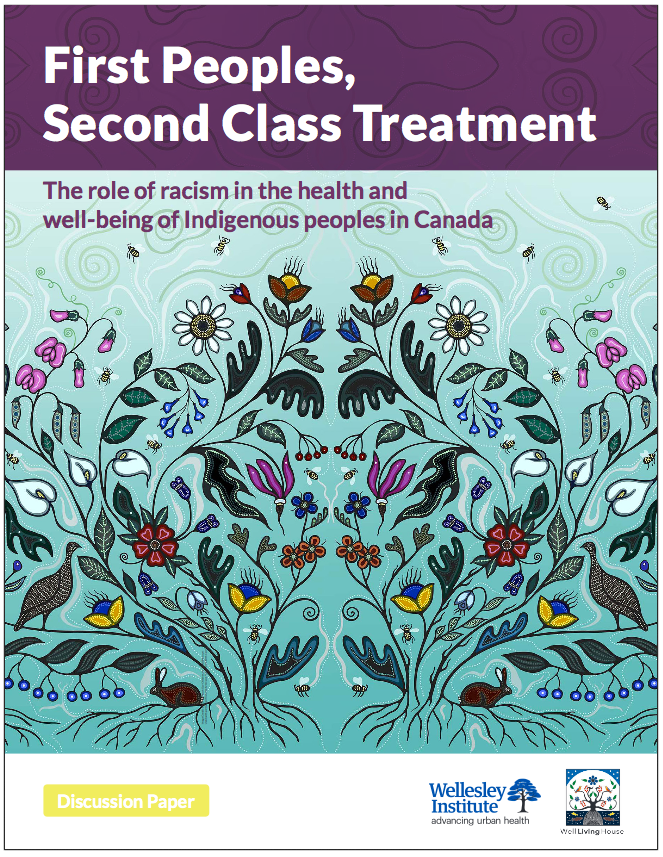 Cover Art for First Peoples, Second Class Treatment: The Role of Racism in the Health and Well-being of Indigenous Peoples in Canada
