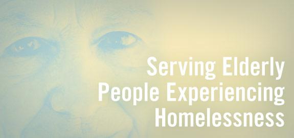 Serving Elderly People Experiencing Homelessness banner